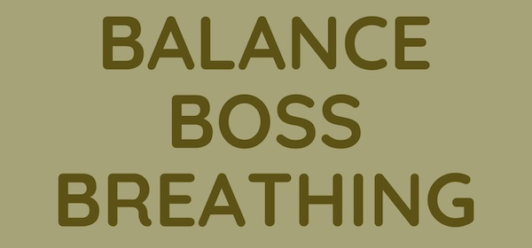 balance boss breathing